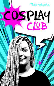 Cosplay Club | hachette.fr