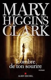 LITTÉRATURE: L'ombre de ton sourire, Mary Higgins Clark