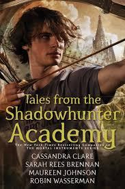 Tales from the Shadowhunter Academy: Amazon.fr: Clare, Cassandra, Rees  Brennan, Sarah, Johnson, Maureen, Wasserman, Robin: Livres anglais et  étrangers